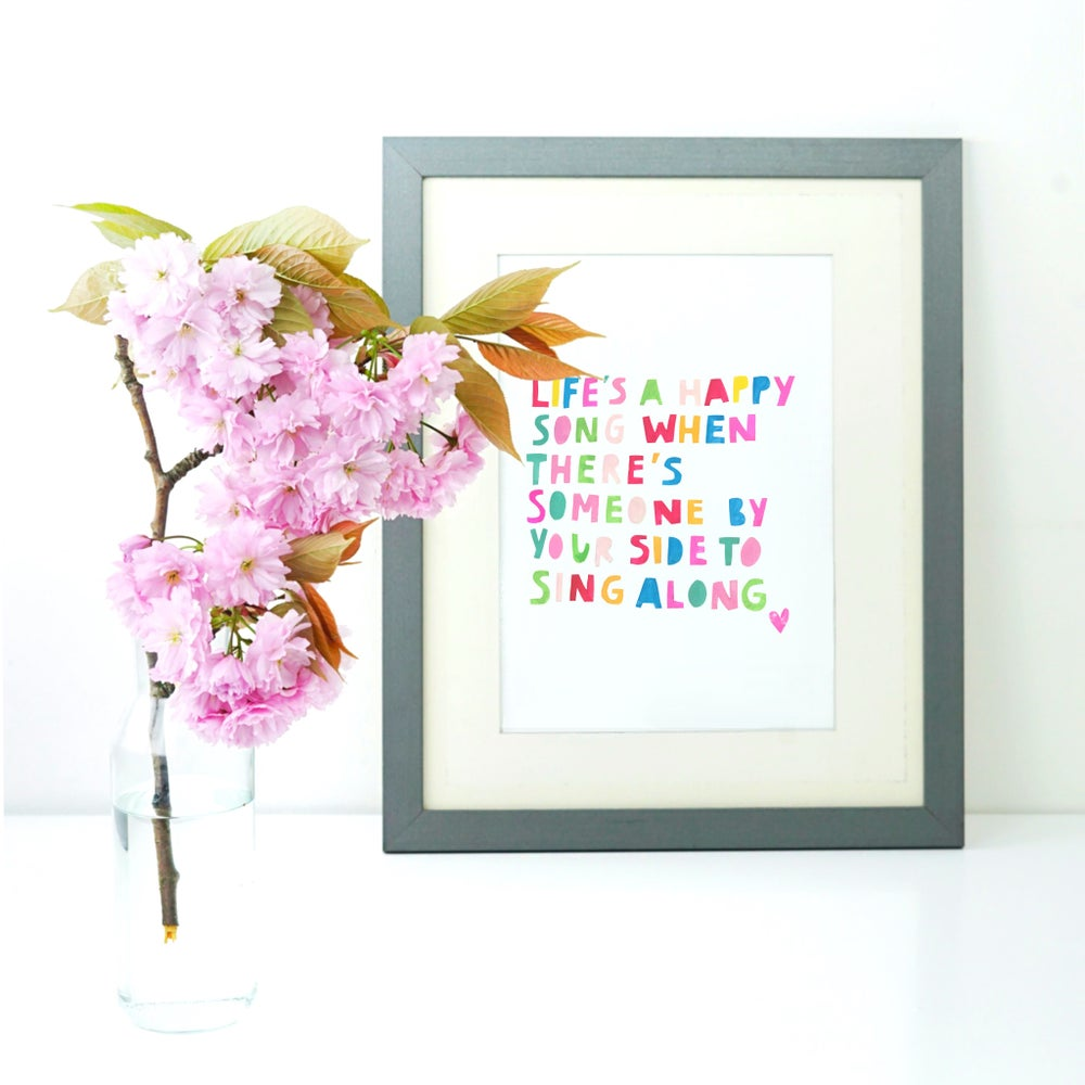 Image of Life's A Happy Song print