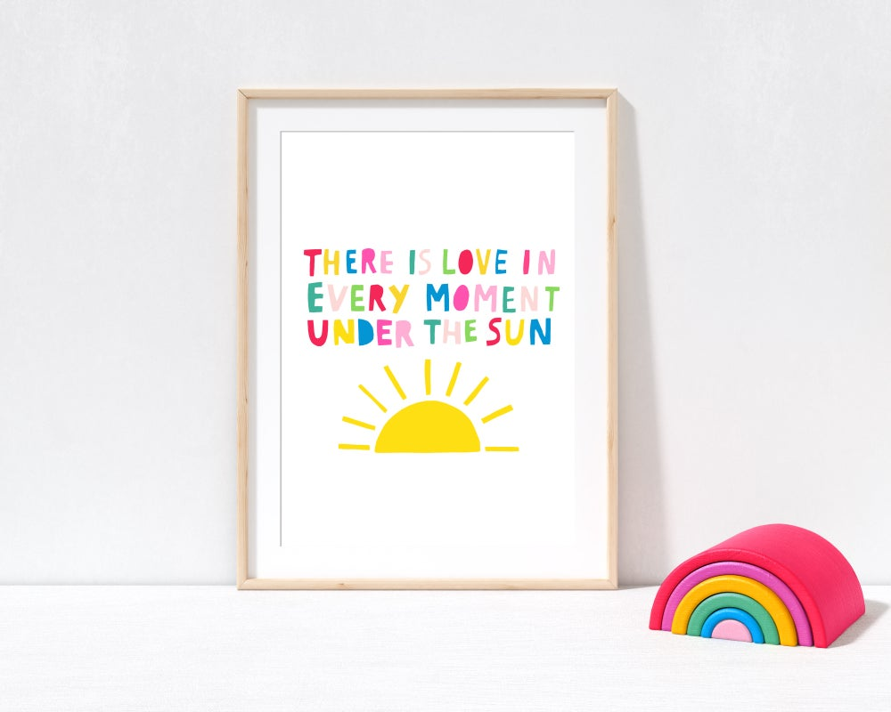 Image of There Is Love In Every Moment print