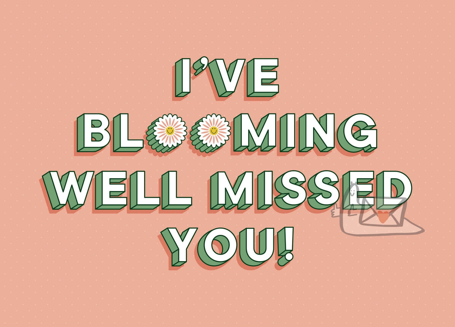 I've Blooming well missed you by Laura Vincent
