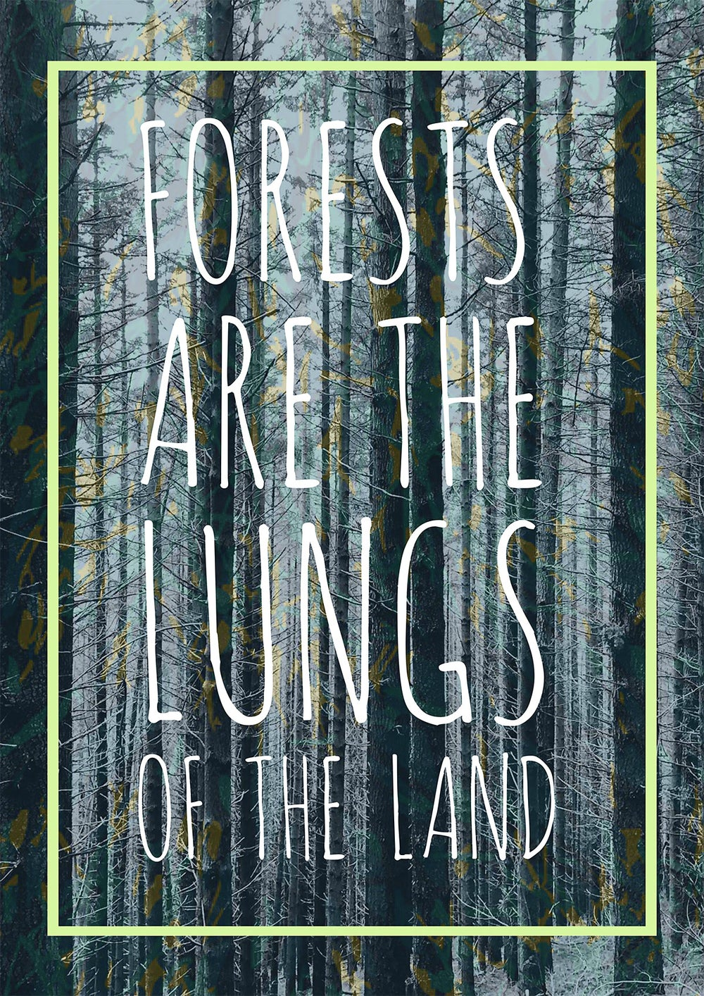 Forests Are The Lungs of The Land