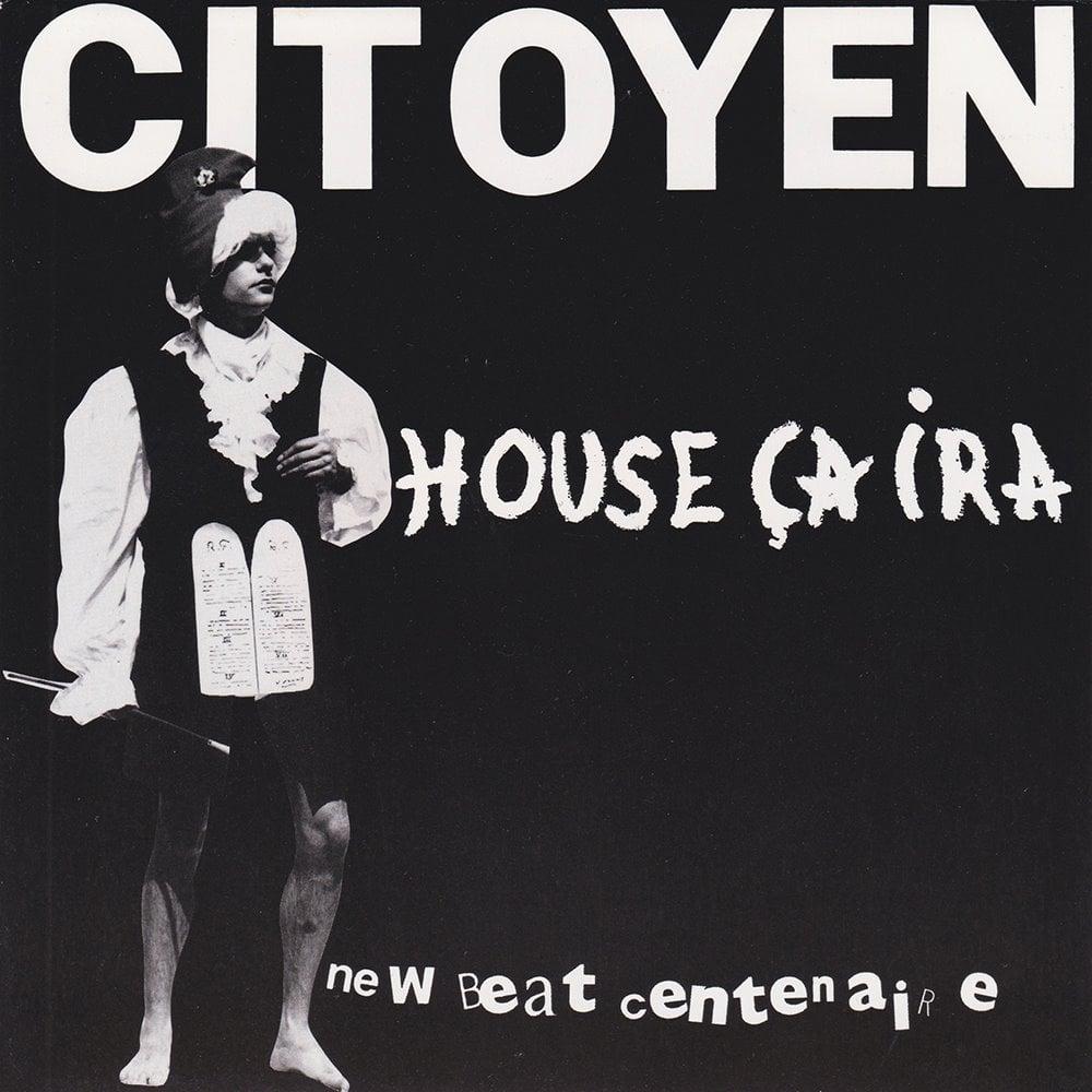 Citoyen - House ça ira / New Beat Centenaire (Private, 1989)
