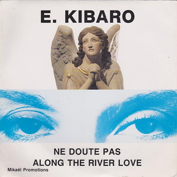 Elaine Kibaro - Ne Doute Pas / Along The River Love
