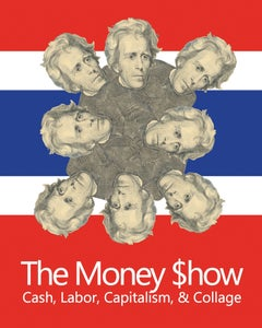 Image of The Money $how: Cash, Labor, Capitalism, & Collage
