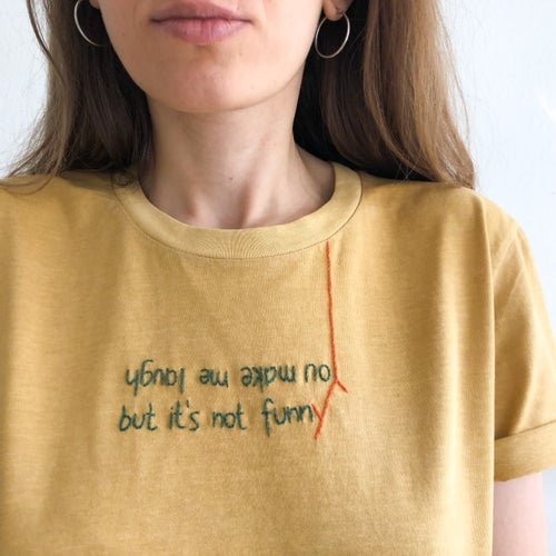 Image of You make me laugh - hand embroidered organic cotton t-shirt, available in ALL sizes