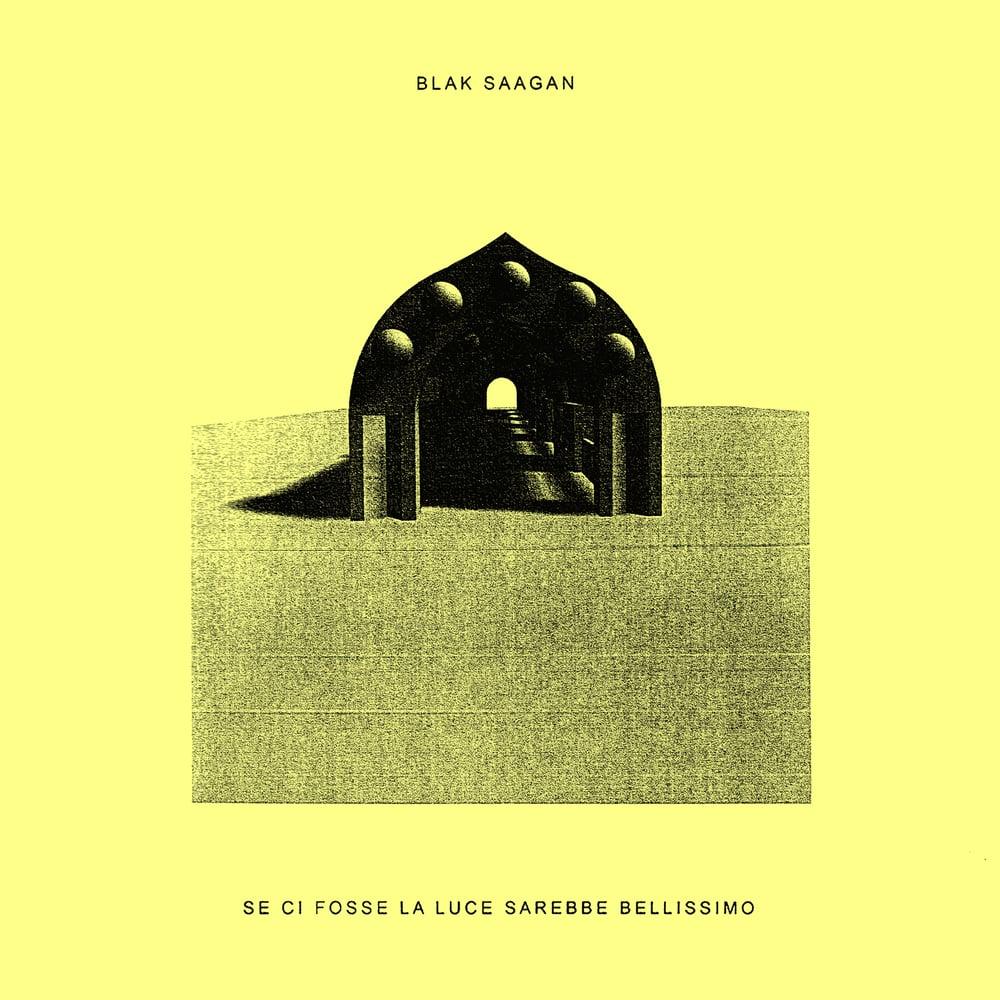 Image of Blak Saagan - Se Ci Fosse La Luce Sarebbe Bellissimo (MDR040)