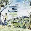 The Electric Muse Revisited, the Story of Folk into Rock and Beyond