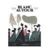 BLANC AUTOUR, STÉPHANE FERT & WILFRID LUPANO
