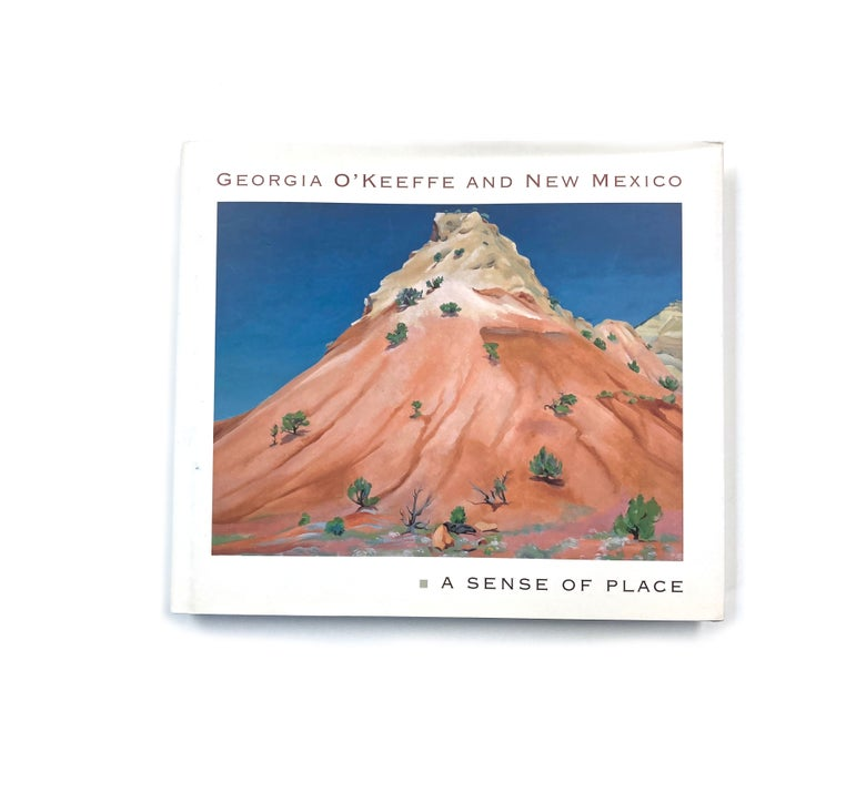 Image of Georgia O'Keeffe and New Mexico: A Sense of Place