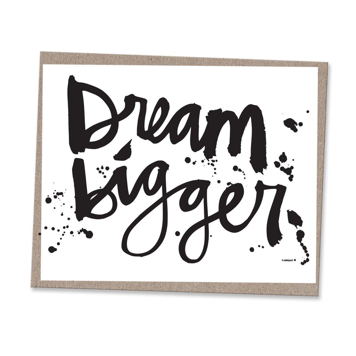 Image of DREAM BIGGER #kbscript print