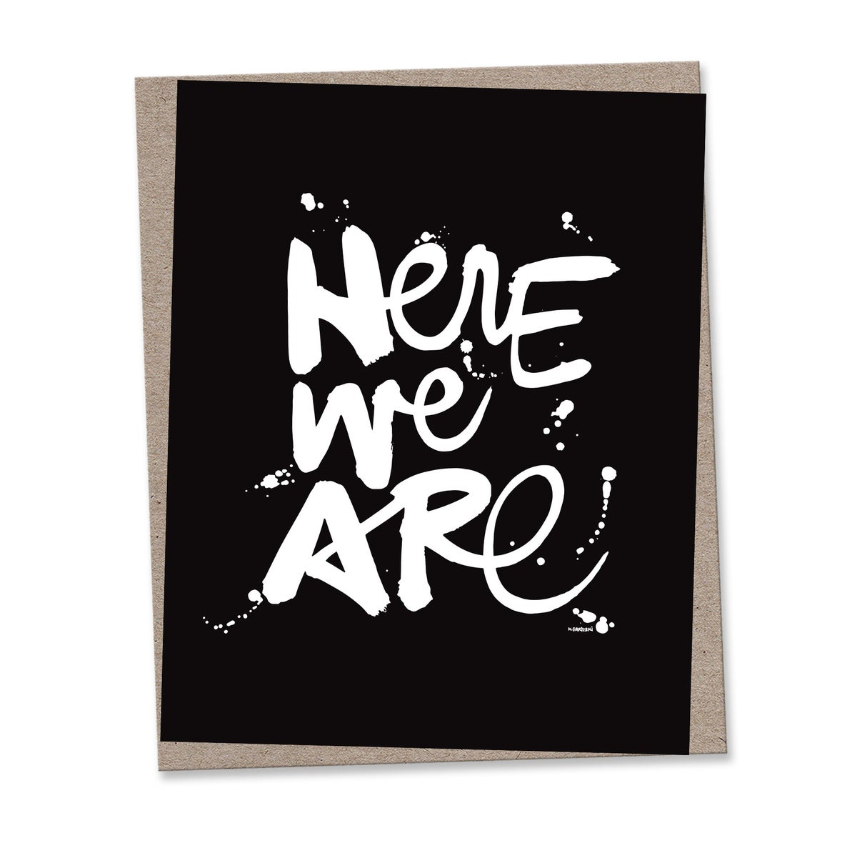 Image of HERE WE ARE #kbscript print