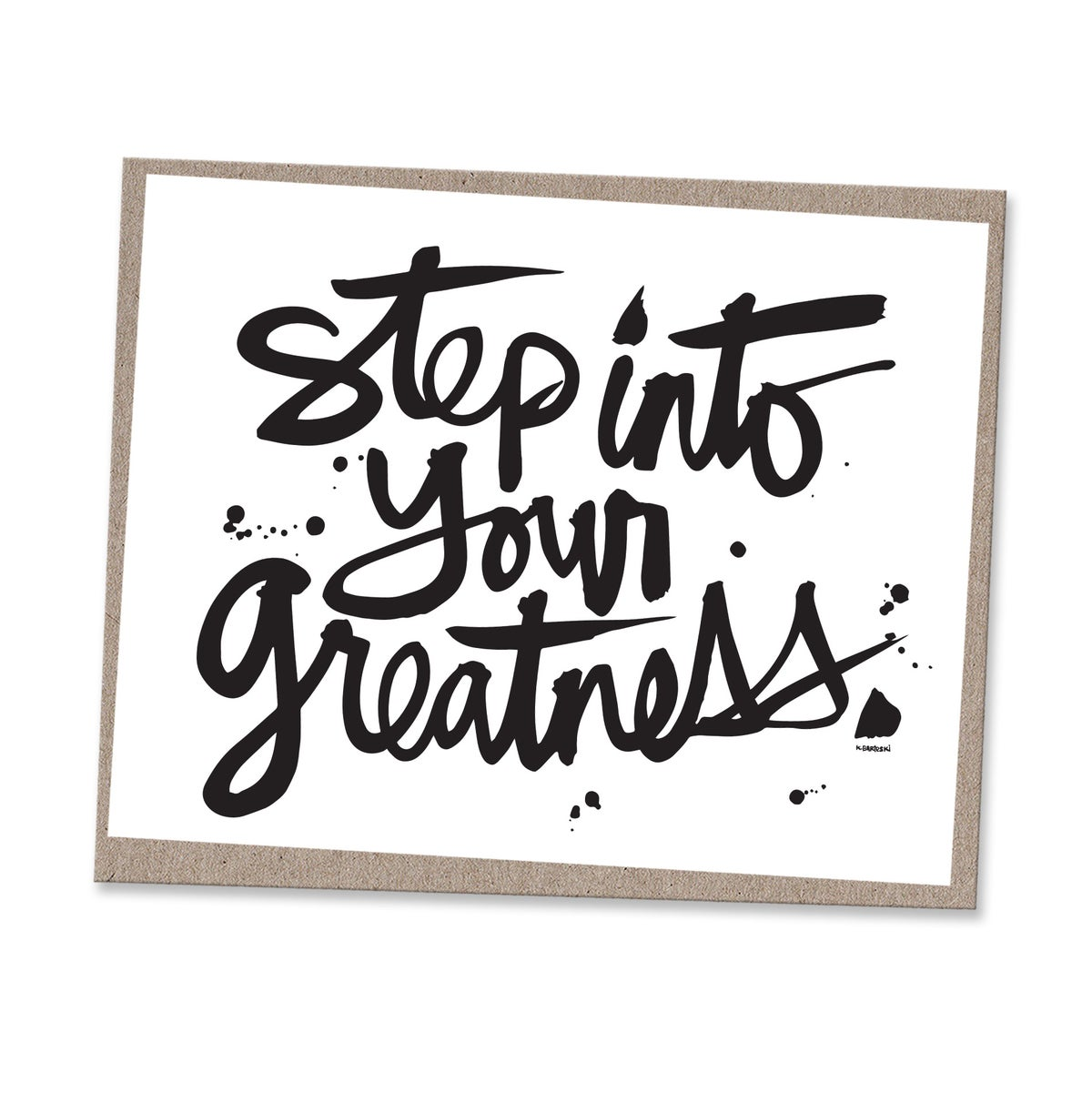 Image of YOUR GREATNESS #kbscript print