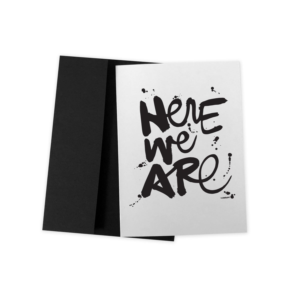 Image of HERE WE ARE #kbscript greeting card