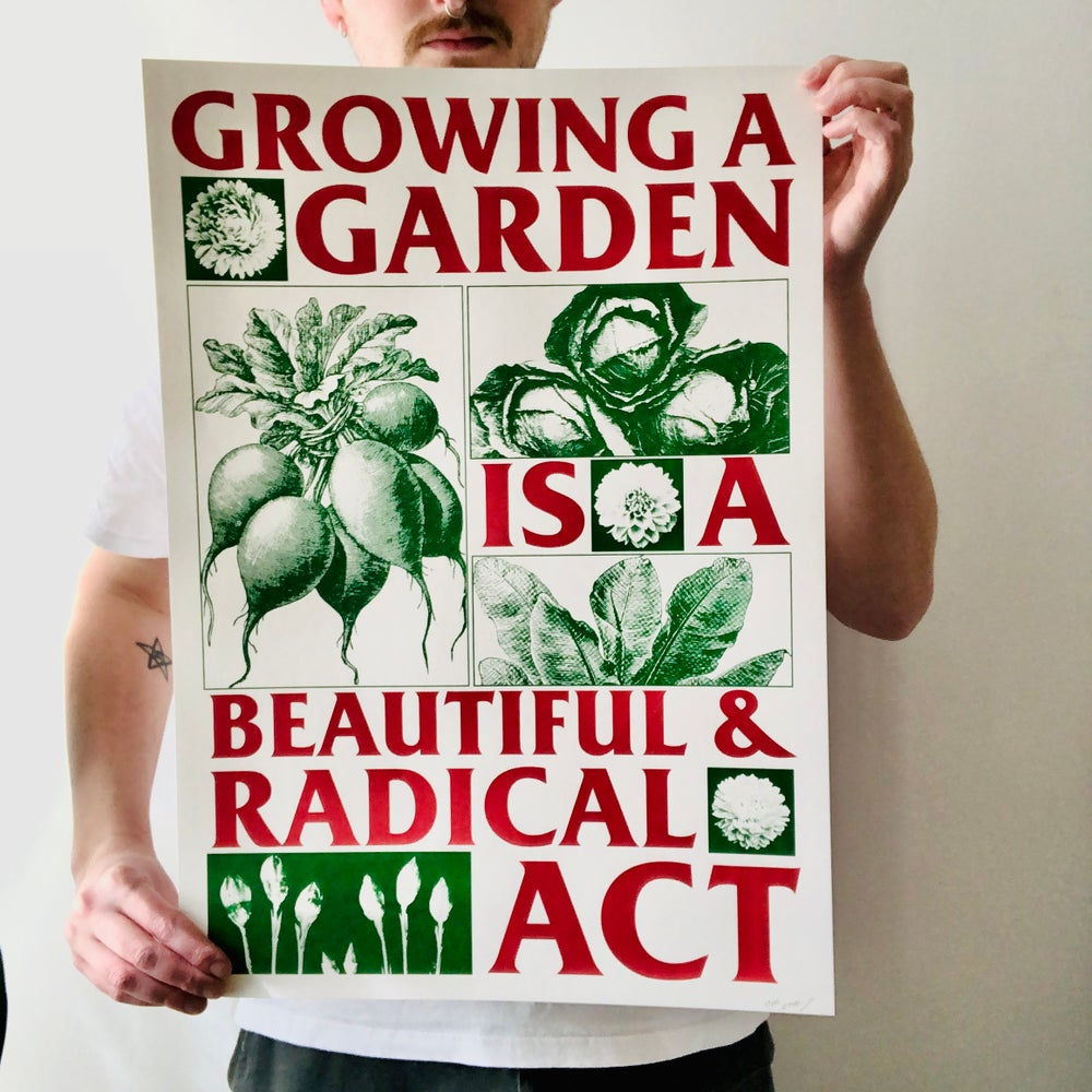 Image of Growing a Garden is a Beautiful & Radical Act large screen print