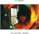 PJ Harvey - Uh Huh Her Demos