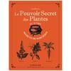LE POUVOIR SECRET DES PLANTES, MICHEL VIARD