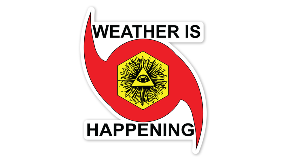 """10 PACK: 3"""" STICKERS -- WEATHER IS HAPPENING ADHESIVE EMBLEMS"""
