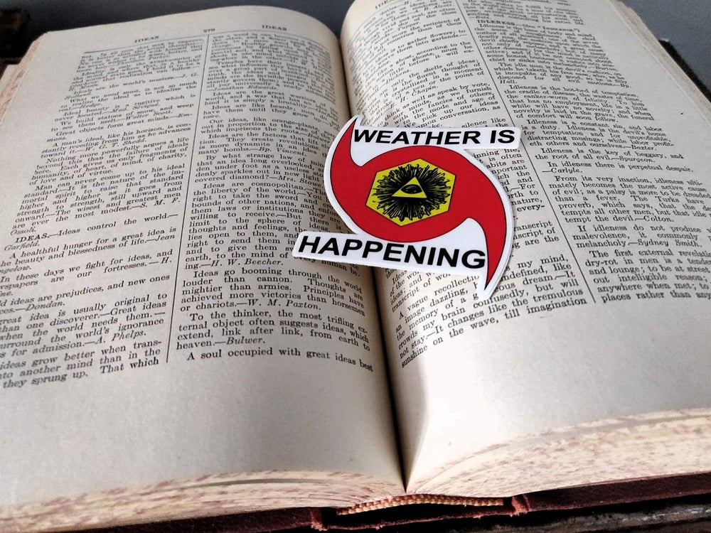 """25 PACK: 3"""" STICKERS -- WEATHER IS HAPPENING ADHESIVE EMBLEMS"""