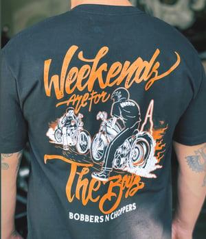 Image of Weekends 4 the Boys Tee