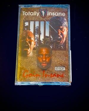 "Image of Totally Insane ""Goin insane"""