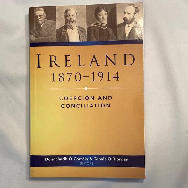 Image of Ireland 1870 -1914: Coercion and Conciliation