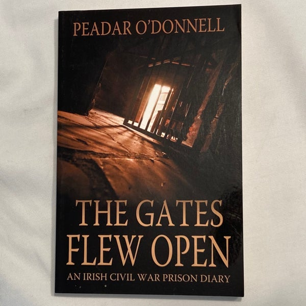 Image of The Gates Flew Open: An Irish Civil War Prison Diary