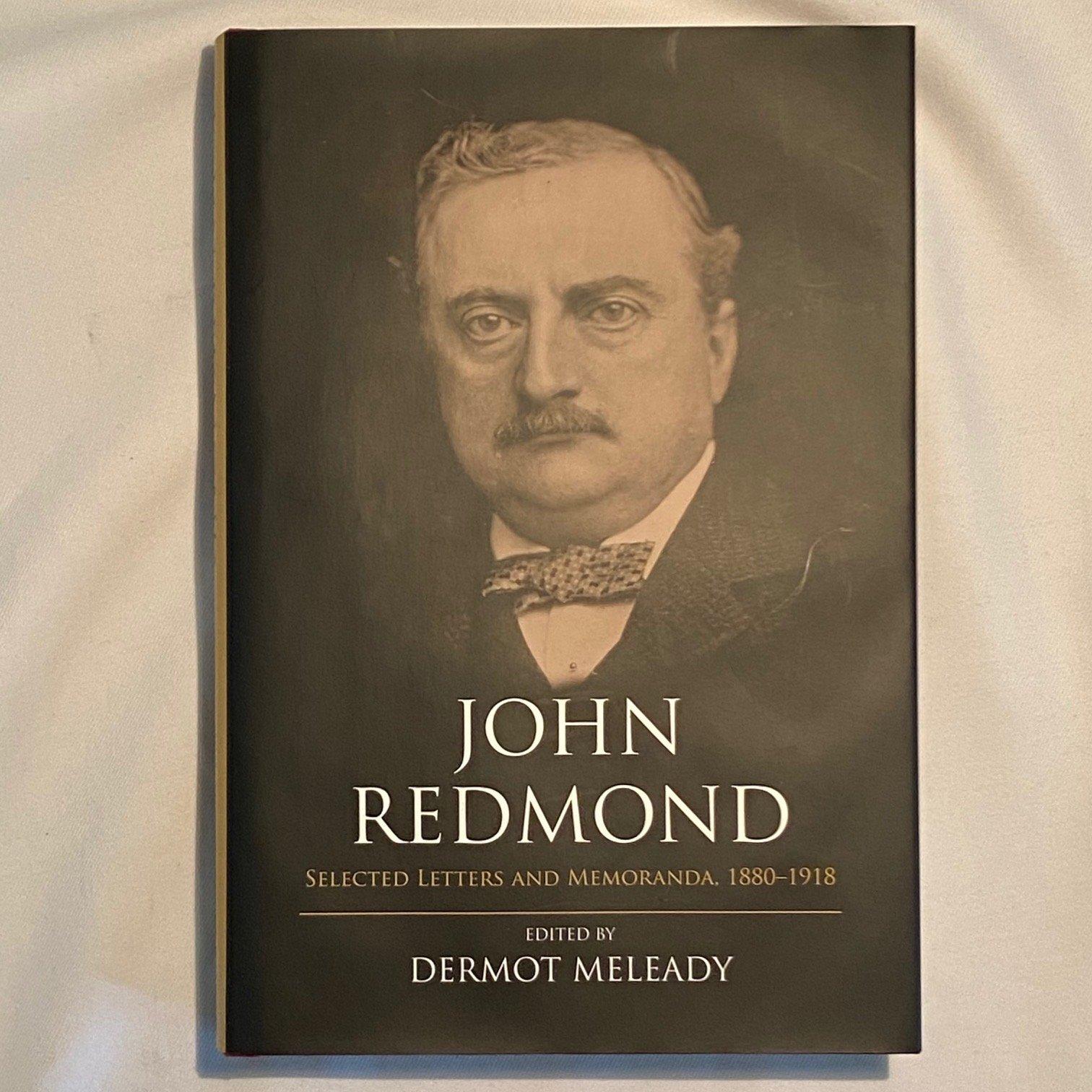 Image of John Redmond - Selected Letters and Memoranda, 1880–1918