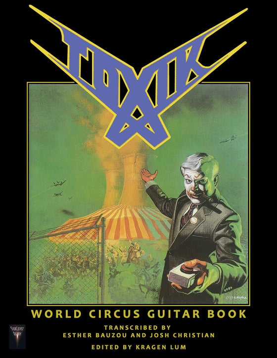 Image of Toxik - World Circus Guitar Book (Print Edition)