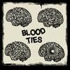 BLOOD TIES - BLOOD TIES EP (COKE BOTTLE PRESSING)