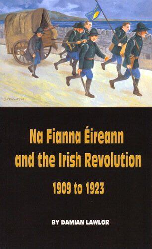 Image of Na Fianna Eireann & the Irish Revolution 1909-1923