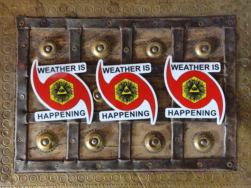 """3 PACK: 4"""" STICKERS -- WEATHER IS HAPPENING ADHESIVE EMBLEMS"""