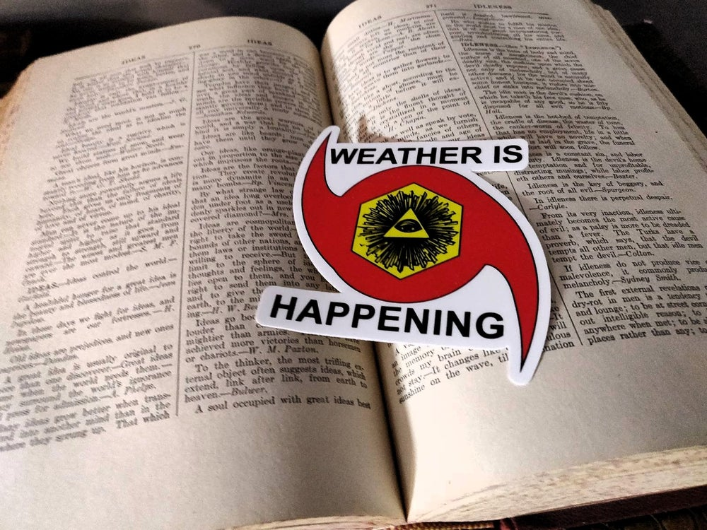 """6 PACK: 4"""" STICKERS -- WEATHER IS HAPPENING ADHESIVE EMBLEMS"""