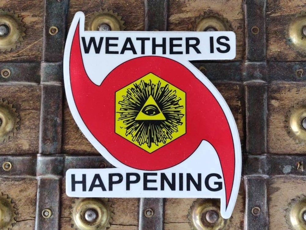 """6"""" STICKER -- WEATHER IS HAPPENING ADHESIVE EMBLEM"""