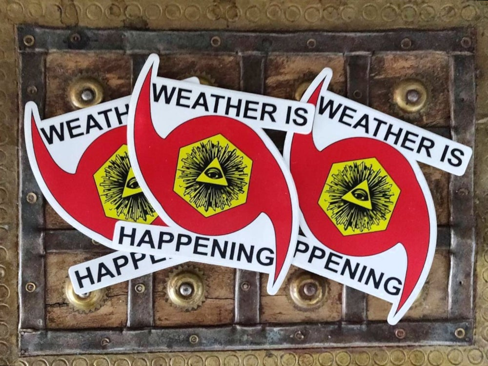 "3 PACK: 6"" STICKERS -- WEATHER IS HAPPENING ADHESIVE EMBLEMS"