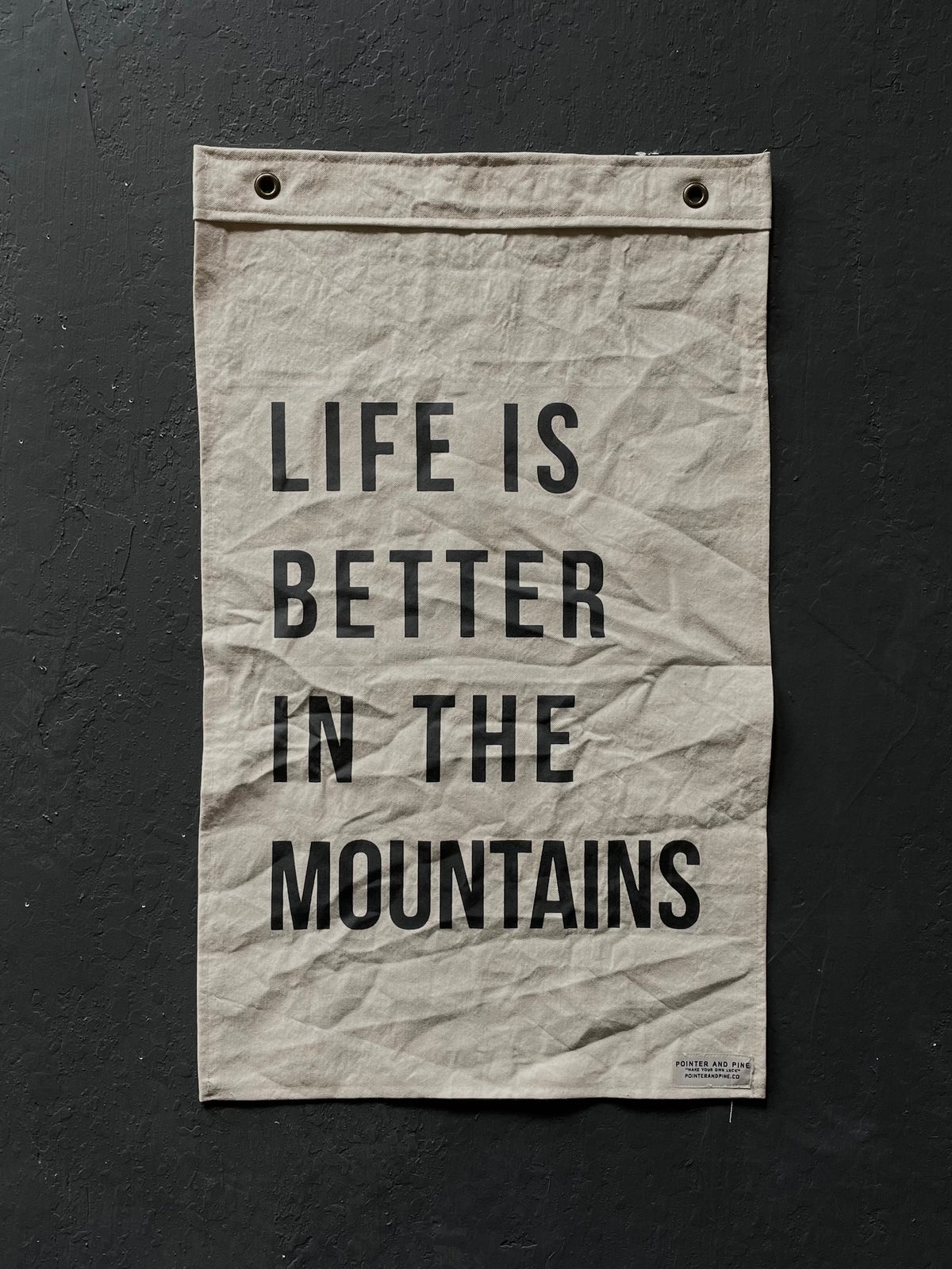 Image of LIFE IS BETTER IN THE MOUNTAINS