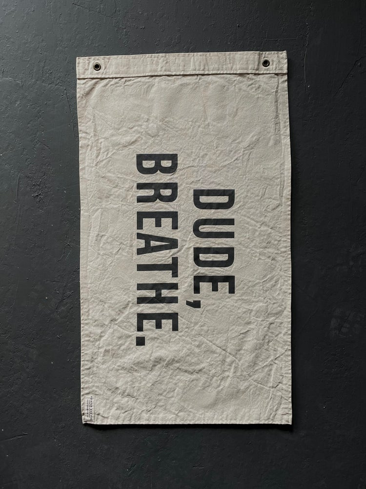 Image of DUDE BREATHE