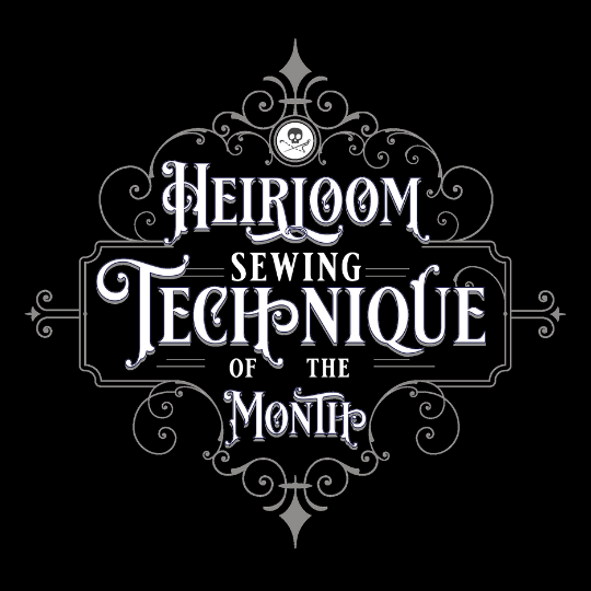 Heirloom Sewing Technique of the Month League - June