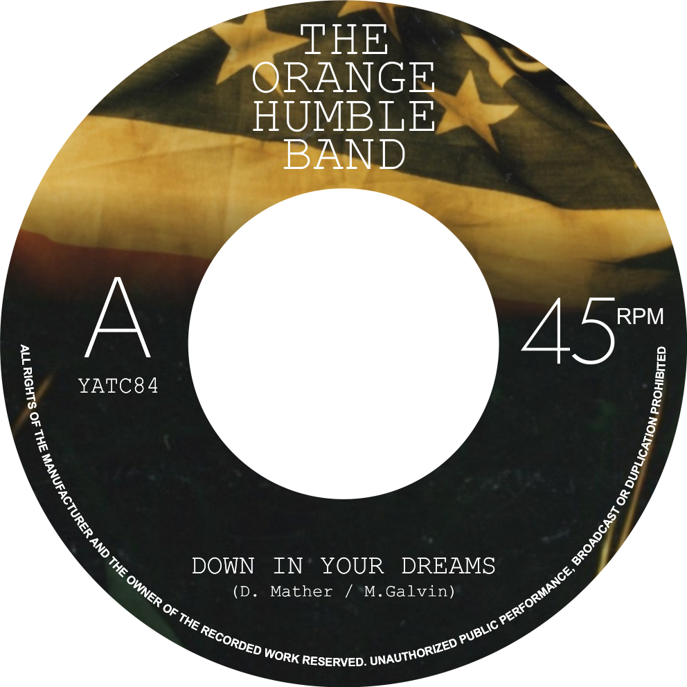 """ORANGE HUMBLE BAND Down In Your Dreams 7"""" Sge - Out 18th May"""