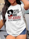 """""""Please don't try me, try JESUS Tee"""""""