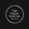VIRGIN MALAYSIAN BODY WAVE BUNDLE DEALS