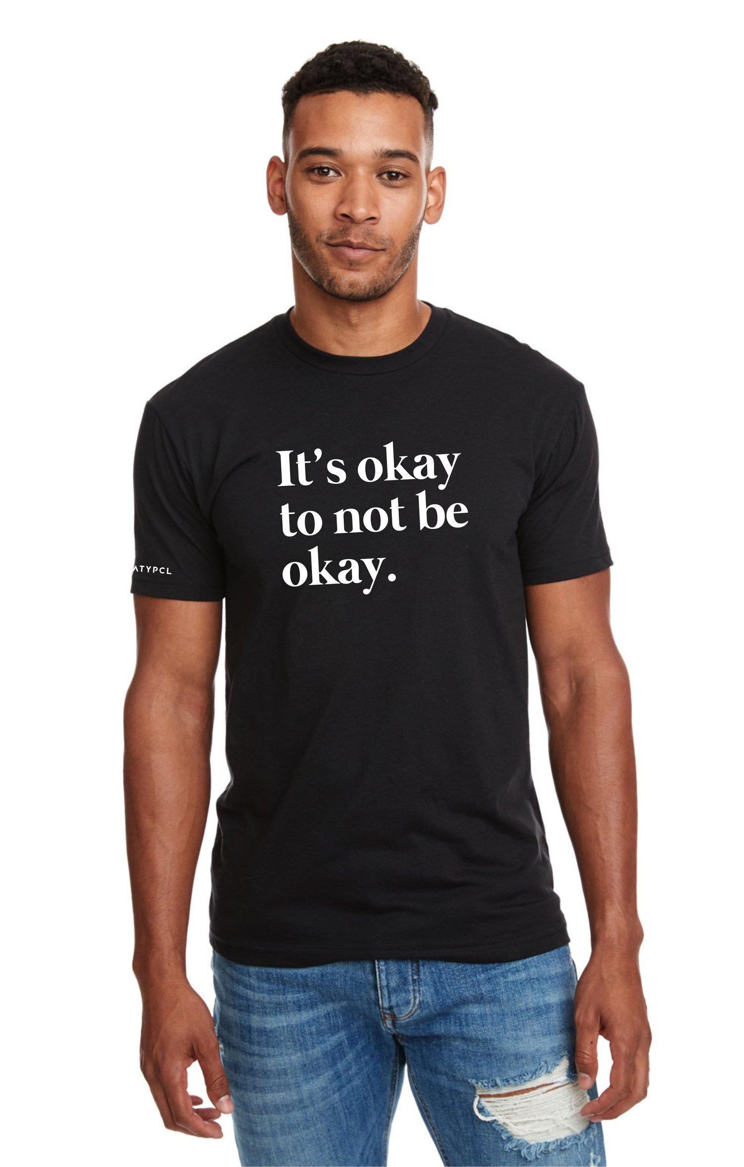 "Image of ""It's okay to not be okay."" Shirt"