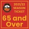 2021/22 Season Ticket - 65 and over (Early Bird Price)