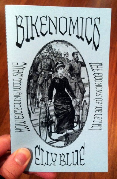Image of Bikenomics zine: How Bicycling Will Save The Economy by Elly Blue (Microcosm Pub.)