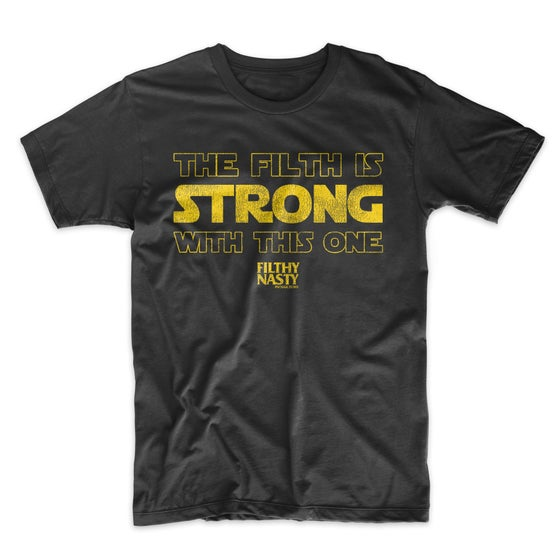 Image of The Filth Is Strong Tee