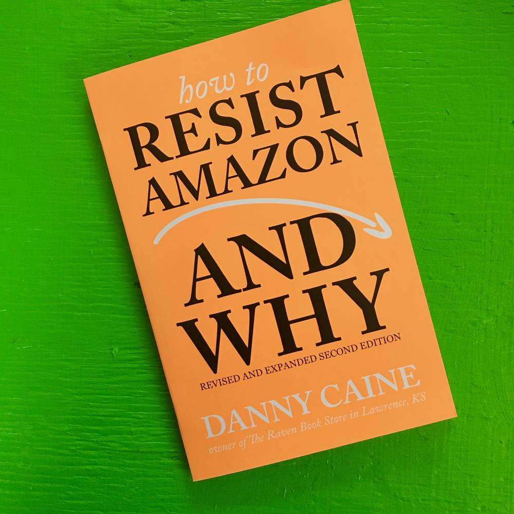 Image of How to Resist Amazon and Why (zine) by Danny Caine (Microcosm Pub.)