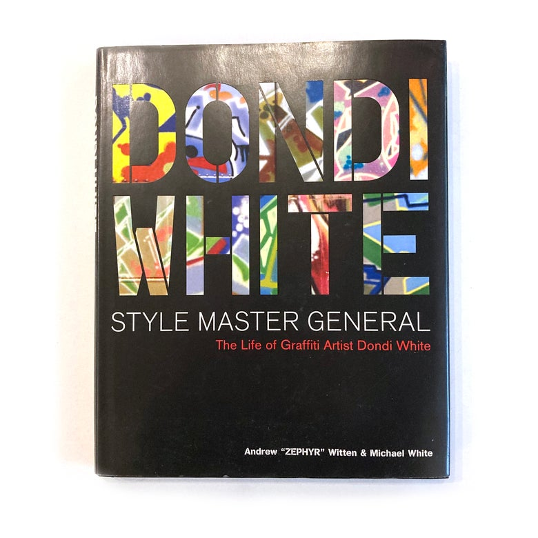Image of Dondi White : Style Master General by Michael White and ZEPHYR