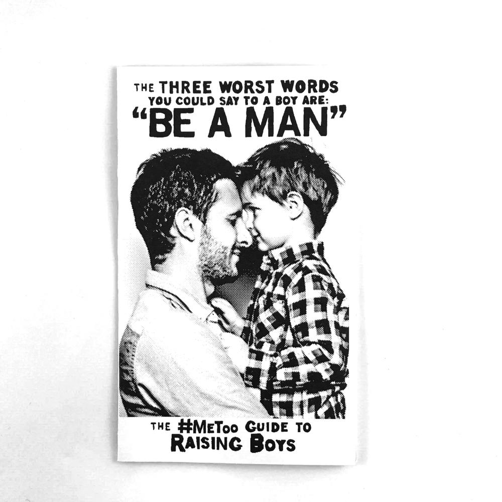 Image of The Three Worst Words You Could Say To a Boy are 'Be a Man' by Various (Microcosm Pub.)
