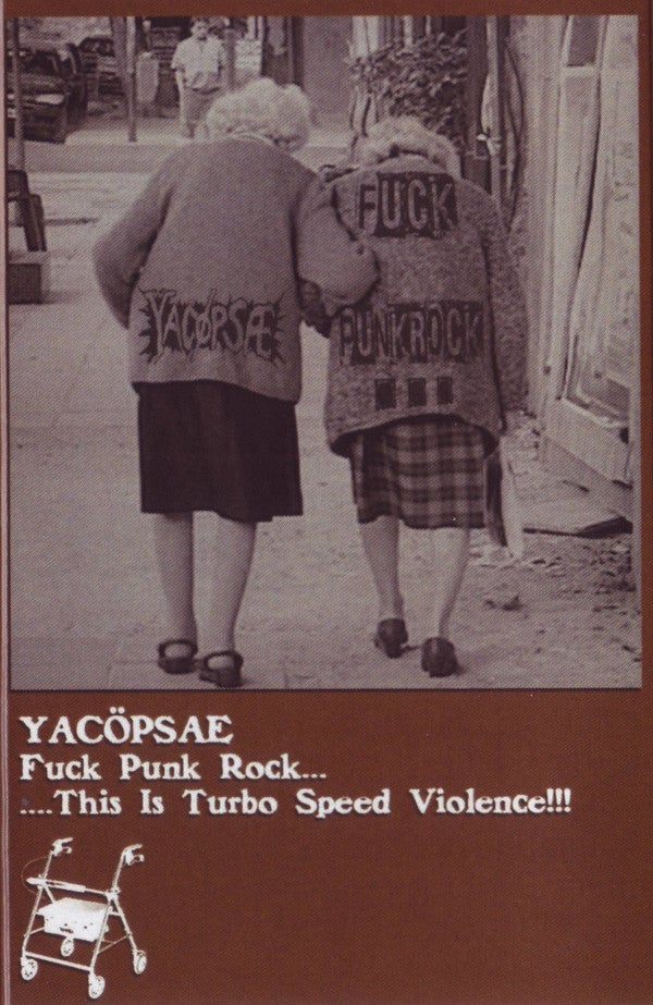 Image of Yacøpsæ - Fuck Punk Rock.. This Is Turbo Speed Violence!!! Cassette
