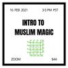 Intro to Muslim Magic
