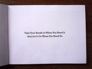 Image of Take Your Breath In When You Need It. And Let It Go When You Need To.