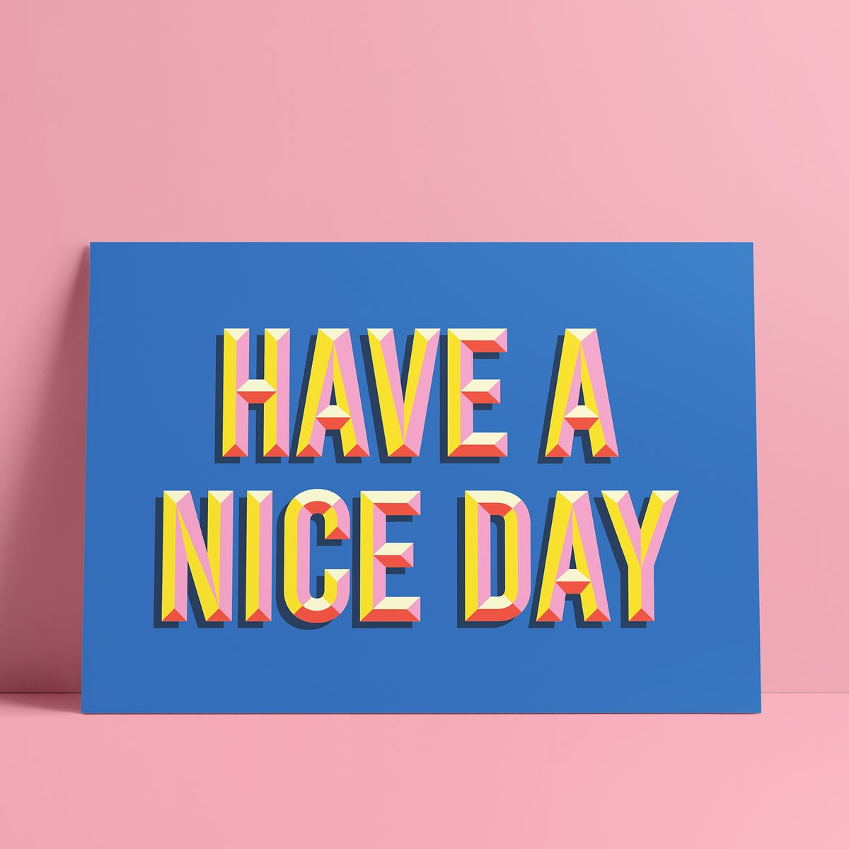 Have A Nice Day - A3 print